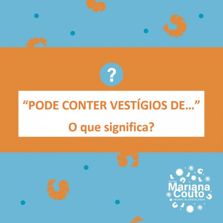 """""""PODE CONTER VESTÍGIOS DE…"""", o que significa?"""